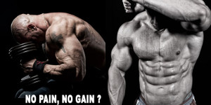 No pain, no gain